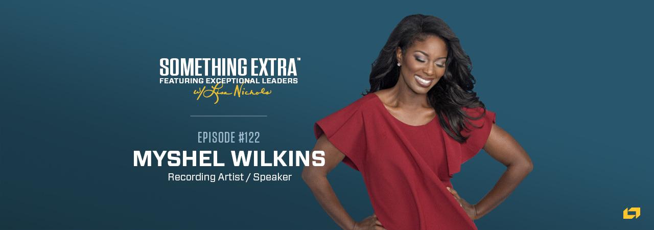 Myshel Wilkins, recording artist and speaker, on the Something Extra Podcast