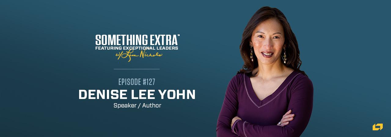Denise Lee Yohn, speaker and author, on the Something Extra Podcast