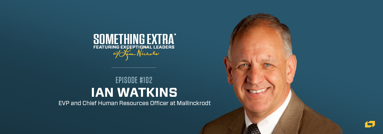 Ian Watkins, EVP and Chief Human Resources Officer at Mallinckrodt, on the Something Extra Podcast