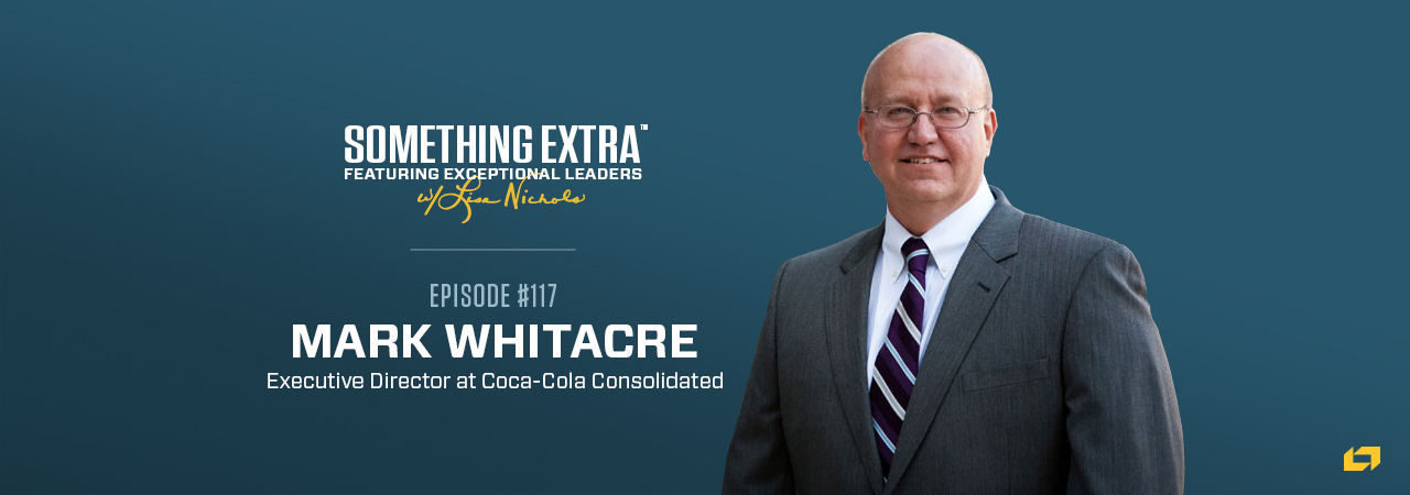 Mark Whitacre, Executive Director at Coca-Cola Consolidated, on the Something Extra Podcast