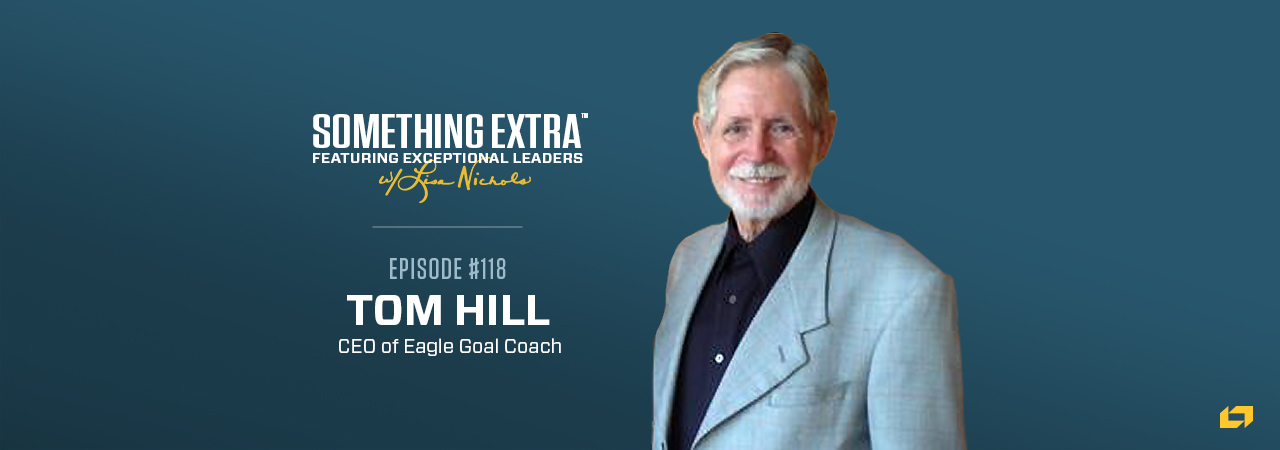 Tom Hill, CEO of Eagle Goal Coach, on the Something Extra Podcast