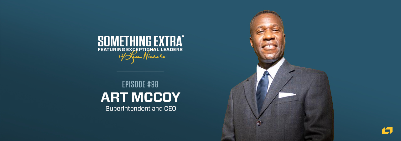 Art McCoy, Superintendent and CEO, on the Something Extra Podcast