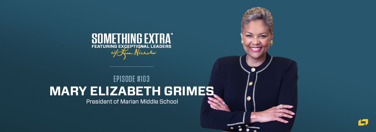 Mary Elizabeth Grimes, President of Marian Middle School on the Something Extra Podcast