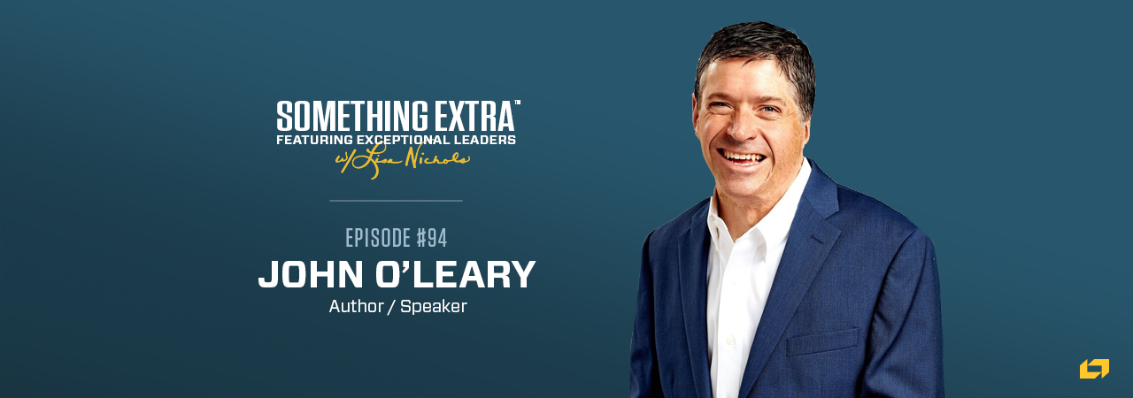 John O'Leary, Author and Speaker, on the Something Extra Podcast
