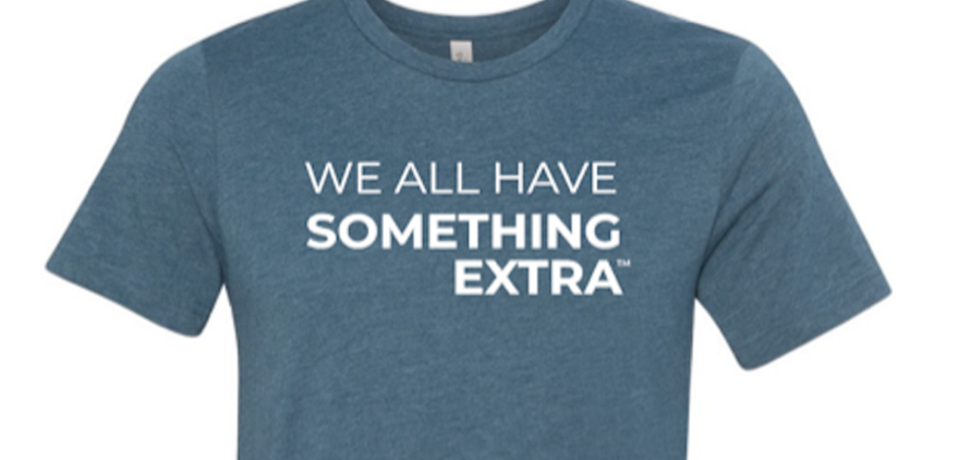 We All Have Something Extra blue t shirt